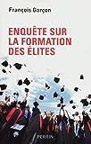 Enquete sur la formation des élites (French Edition)