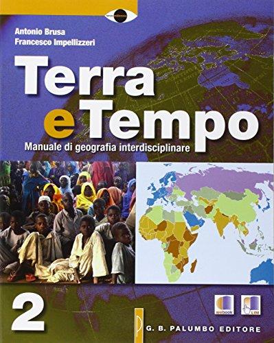 Terra e tempo. Manuale di geografia. Per le Scuole superiori. Con e-book. Con espansione online: 2