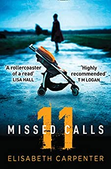 11 Missed Calls: A gripping psychological thriller that will have you on the edge of your seat by [Carpenter, Elisabeth]