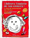 Liberons l'assiette de nos enfants ! : Le dico de l'alimentation des 3-10 ans