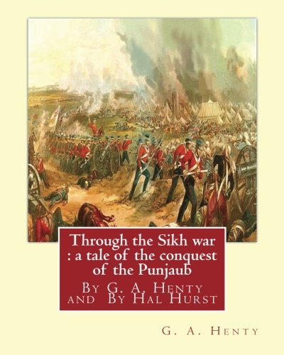 through-the-sikh-war-a-tale-of-the-conquest-of-the-punjaub-by-g-a-henty-illustrations-by-hal-hurst-1