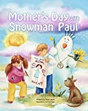 #7: Books for Kids: Mother's Day with Snowman Paul (Rhyming Picture Book about Mother's Day and Earth Day), Beginner Readers, Bedtime stories. (Snowman Paul Book Series, vol. 9)