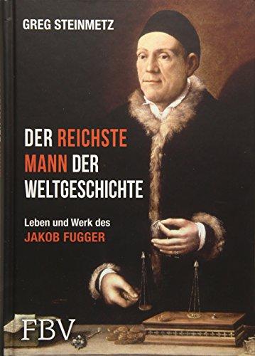 Der reichste Mann der Weltgeschichte: Leben und Werk des Jakob Fugger Bedingungen 16
