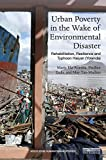 Urban Poverty in the Wake of Environmental Disaster: Rehabilitation, Resilience and Typhoon Haiyan Yolanda (Routledge Hu