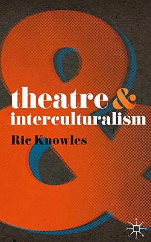 Theatre and Interculturalism por Ric Knowles