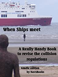 When Ships Meet-A really handy book to revise the collsion regulations (Really handy books to revise the collision regulations 2)