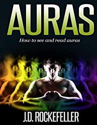 Auras: How to See and Read Auras (Chakras) by J. D. Rockefeller (2014-12-19)