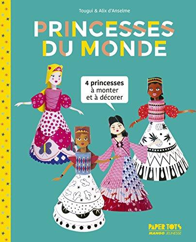 Princesses du monde : 4 princesses à monter et à décorer