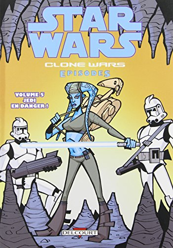Star Wars The Clone Wars, Tome 5 : Jedi en danger !