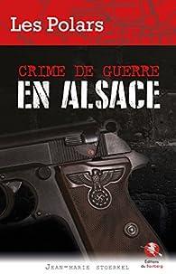 Crime de guerre en Alsace par Jean-Marie Stoerkel