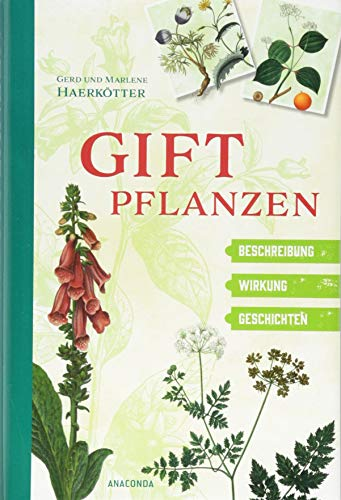 Giftpflanzen: Beschreibung, Wirkung, Geschichten