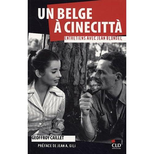 Un Belge à Cinecittà, entretiens avec Jean Blondel