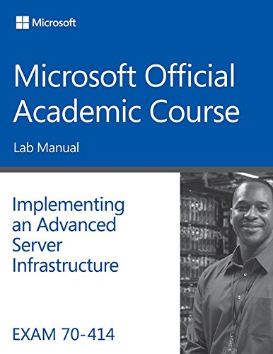 [(Exam 70-414 Implementing an Advanced Server Infrastructure Lab Manual)] [By (author) Microsoft Official Academic Course] published on (August, 2015)