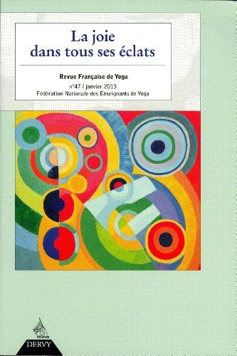 Revue Française de Yoga, N° 47, janvier 2013 : La joie dans tous ses éclats