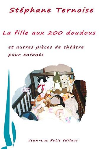 La fille aux 200 doudous et autres pièces de théâtre pour enfants par Stéphane Ternoise