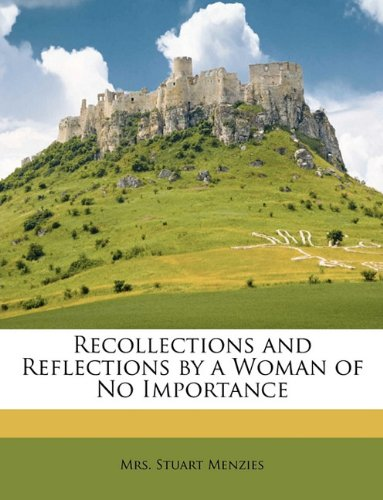 Recollections and Reflections by a Woman of No Importance
