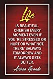 Life Is Beautiful. Cherish Every Moment Even If Youre Stressed Or Hurt Or What Not. Theres Always Tomorrow And It Always
