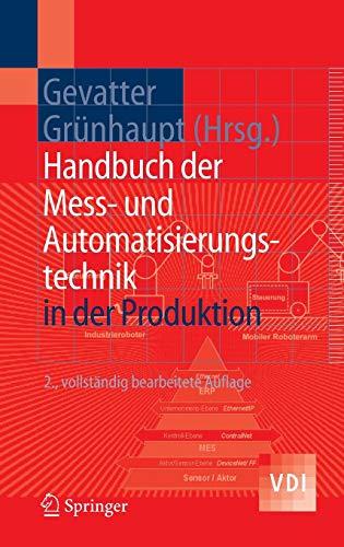Handbuch der Mess- und Automatisierungstechnik in der Produktion (VDI-Buch) -