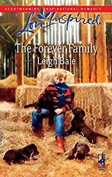The Forever Family (Mills & Boon Love Inspired) by [Bale, Leigh]