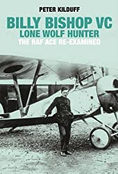 Billy Bishop Lone Wolf Hunter: The RAF Ace Re-Examined