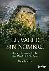 El valle sin nombre: Un fascinante viaje a la Edad Media en el País Vasco.