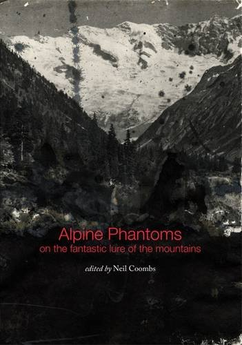 Alpine Phantoms: On the Fantastic Lure of the Mountains