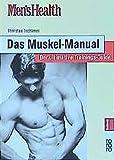 Men's Health: Das Muskel-Manual: Der ultimative Trainings-Guide
