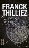 Au-delà de l'horizon et autres nouvelles par Thilliez