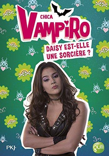 19. Chica Vampiro : Daisy est-elle une sorcière ? (19)