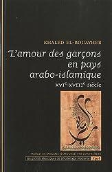 L'amour des garçons en pays arabo-islamique : XVIe-XVIIIe siècle