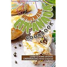 Homemade Empanada Cookbook: Learn to Make Original Empanadas from Scratch! (English Edition)