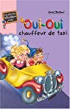 Oui-Oui, chauffeur de taxi / Enid Blyton | Blyton, Enid (1897-1968). Auteur