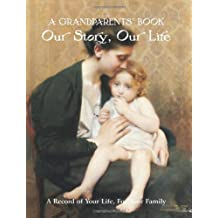A Grandparents' Book: Our Story, Our Life. A Record of Your Life for Your Family of Nick Wells New Edition on 01 January 2007