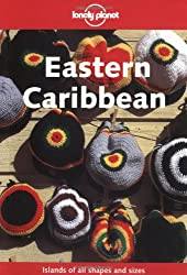 Eastern Caribbean (Lonely Planet Caribbean Islands)