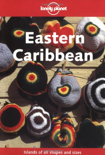 Lonely Planet Eastern Caribbean (Lonely Planet Caribbean Islands)