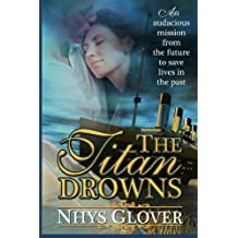 The Titan Drowns by Nhys Glover (2013-10-26)