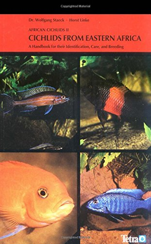 African Cichlids II: Cichlids from Eastern Africa : A Handbook for Their Identification, Care and Breeding (Cichlid African Fisch)