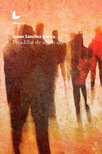 Pesadillas de algún día par Jaime Sánchez García