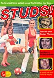 Studs!: The Greatest Retro Football Annual the World Has Ever Seen