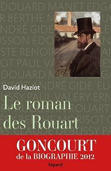 Le roman des Rouart : Une famille de collectionneurs 1850-2000 (Littérature Française) par [Haziot, David]