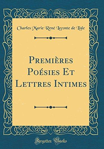 Premières Poésies Et Lettres Intimes (Classic Reprint)
