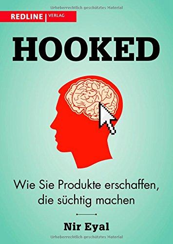Buchseite und Rezensionen zu 'Hooked: Wie Sie Produkte erschaffen, die süchtig machen' von Nir Eyal