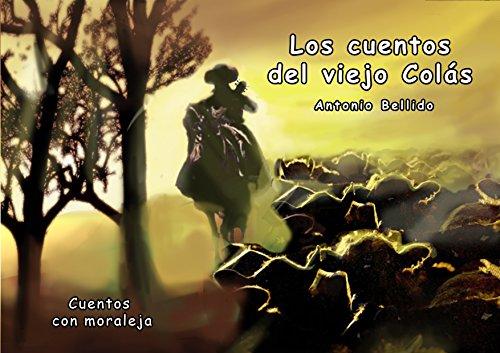 Los cuentos del viejo Colás por Antonio Bellido