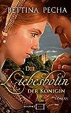 'Die Liebesbotin der Königin' von Bettina Pecha