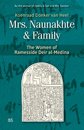 Mrs. Naunakhte & Family: The Women of Ramesside Deir al-Medina par Koenraad Donker van Heel