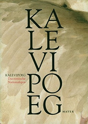 KALEVIPOEG: Das estnische Nationalepos