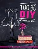 Image of 100 % DIY 110 créations déco