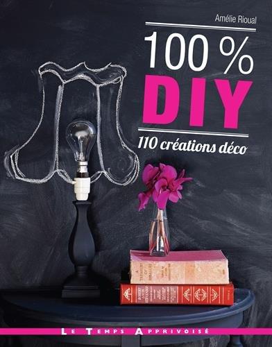 100% DIY : 110 créations déco par From Le Temps Apprivoisé (LTA)