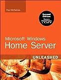 Microsoft Windows Home Server Unleashed, e-Pub: MS WIN HOME SVR ULSHD _p2 (English Edition)