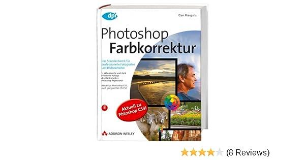 Photoshop Farbkorrektur - Das Standardwerk für professionelle ...